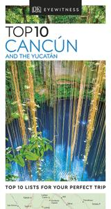 Top 10 Cancún and the Yucatán (DK Eyewitness Travel Guide), 2nd Edition