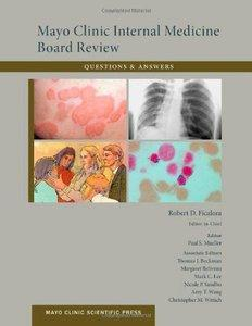 Mayo Clinic Internal Medicine Board Review Questions and Answers, 10th edition (Repost)