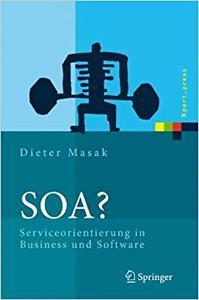 SOA?: Serviceorientierung in Business und Software (Repost)
