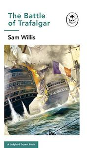 Battle of Trafalgar: A Ladybird Expert Book