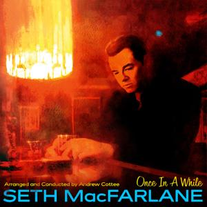 Seth MacFarlane - Once In A While (2019) [Official Digital Download 24/96]