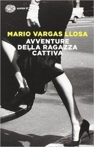 Mario Vargas Llosa - Avventure della ragazza cattiva [Repost]