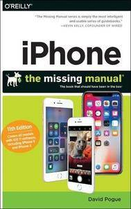 iPhone: The Missing Manual: The book that should have been in the box, 11th Edition