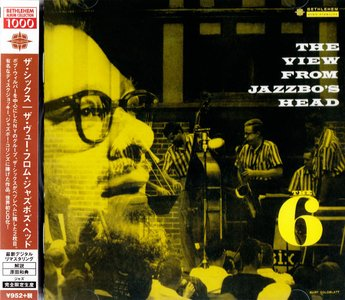 The Six - The View From Jazzbo's Head (1956) {2014 Japanese Bethlehem Album Collection 1000}