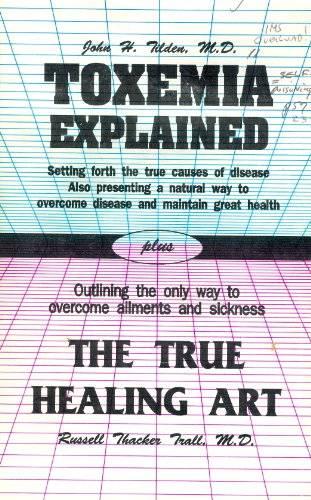 Toxemia Explained/ The True Healing Art