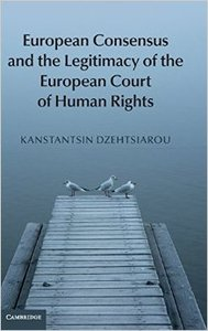 European Consensus and the Legitimacy of the European Court of Human Rights (repost)