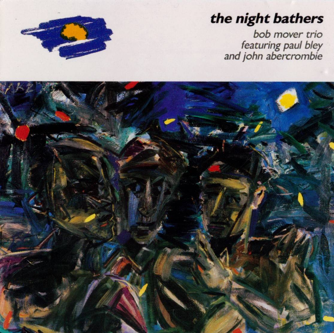 Bob Mover, Paul Bley, John Abercrombie - The Night Bathers (1986) {Justin Time JUST 14-2 rel 1991}