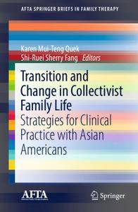 Transition and Change in Collectivist Family Life: Strategies for Clinical Practice with Asian Americans