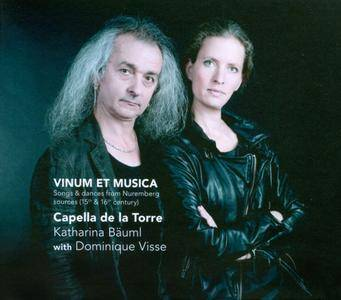 Capella de la Torre, Katharina Bäuml, Dominique Visse - Vinum et Musica: Songs & dances from Nuremberg sources (2012)