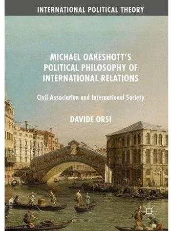 Michael Oakeshott's Political Philosophy of International Relations: Civil Association and International Society