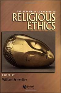 The Blackwell Companion to Religious Ethics (Repost)