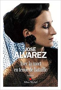 Avec la mort en tenue de bataille - José Alvarez
