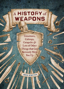 A History of Weapons by John O'Bryan [Repost]