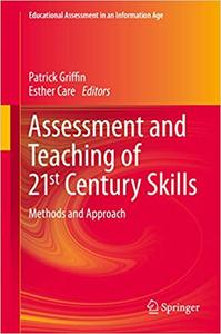 Assessment and Teaching of 21st Century Skills: Methods and Approach