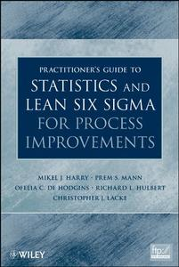 Practitioner's Guide to Statistics and Lean Six Sigma for Process Improvements