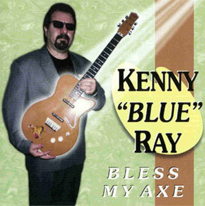 Kenny Blue Ray - Bless My Axe (1998)