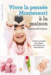 """Emmanuelle Opezzo, """"Vivre la pensée Montessori à la maison"""""""