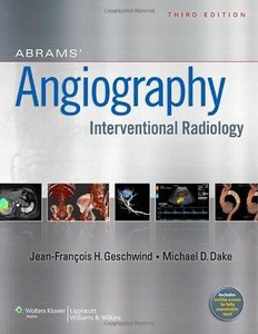 Abrams Angiography: Interventional Radiology (3rd Revised edition) (Repost)