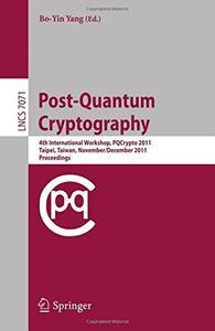 Post-Quantum Cryptography: 4th International Workshop, PQCrypto 2011, Taipei, Taiwan, November 29 – December 2, 2011. Proceedin
