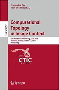 Computational Topology in Image Context: 6th International Workshop