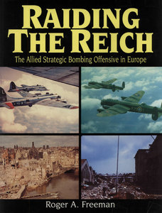 Raiding the Reich: The Allied Strategic Bombing Offensive in Europe (repost)
