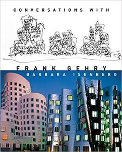 Conversations with Frank Gehry (Repost)