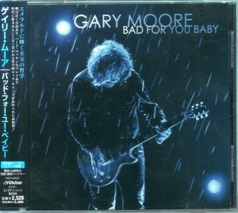 Gary Moore - Bad For You Baby (2008) {Japan 1-st Press}