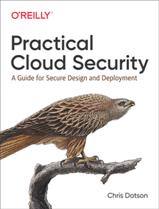 Practical Cloud Security : A Guide for Secure Design and Deployment