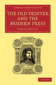 The Old Printer and the Modern Press
