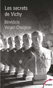 """Bénédicte Vergez-Chaignon, """"Les secrets de Vichy"""""""