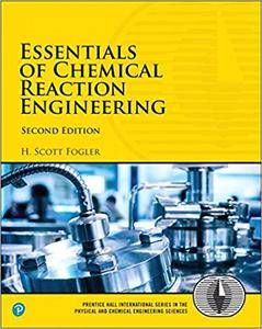 Essentials of Chemical Reaction Engineering, Second Edition