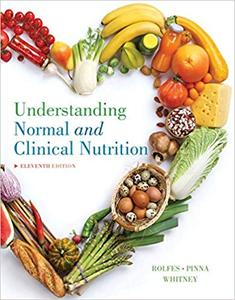 Understanding Normal and Clinical Nutrition Ed 11