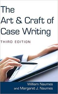 The Art and Craft of Case Writing Ed 3
