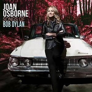 Joan Osborne - Songs of Bob Dylan (2017)