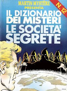 Martin Mystere - Dizionario Dei Misteri - Volume 12 - Le Società Segrete