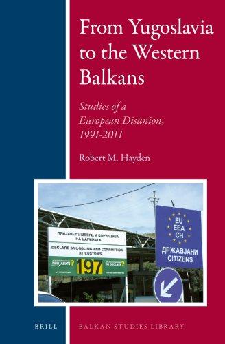 From Yugoslavia to the Western Balkans: Studies of a European Disunion, 1991-2011 (Balkan Studies Library)