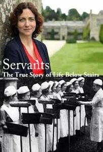 BBC - Servants: The True Story of Life Below Stairs (2012)
