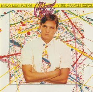 Miguel Bosé - Bravo Muchachos Y Sus Grandes Éxitos (1982) [1992, Reissue]