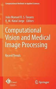 Computational vision and medical image processing: Recent trends
