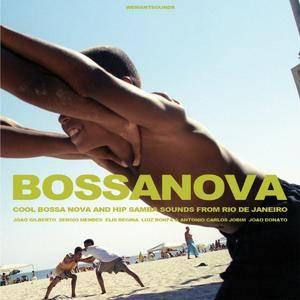 VA - Bossa Nova: Cool Bossa Nova And Hip Samba Sounds From Rio De Janeiro (2016)