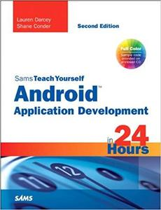 Sams Teach Yourself Android Application Development in 24 Hours (2nd Edition) [Repost]