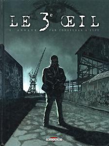 Le 3è Œil - Tome 1 - Arnaud