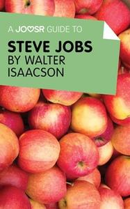 «A Joosr Guide to... Steve Jobs by Walter Isaacson» by Joosr