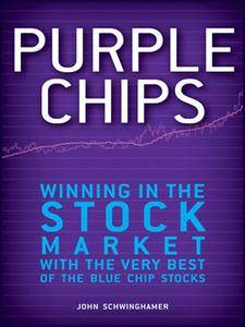 Purple Chips: Winning in the Stock Market with the Very Best of the Blue Chip Stocks (repost)