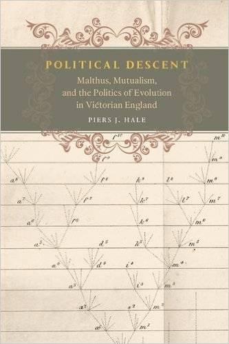 Political Descent: Malthus, Mutualism, and the Politics of Evolution in Victorian England (Repost)
