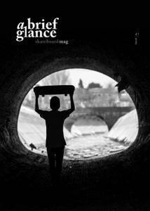 a brief glance Skateboard Magazine - Issue 41 2017