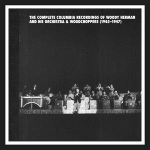 Woody Herman - The Complete Columbia Recordings Of Woody Herman, 1945-47 (2004) {7CD Set Mosaic MD7-223}