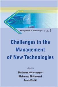 Challenges in the Management of New Technologies (Management of Technology ? Vol. 1) (Management of Technologies)