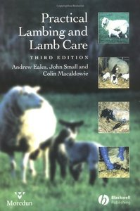 Practical Lambing and Lamb Care: A Veterinary Guide, 3 edition