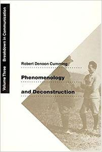 Phenomenology and Deconstruction, Volume Three: Breakdown in Communication
